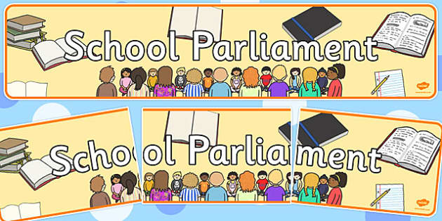 School Parliament Display Banner - header, title, school, management, democracy, head boy, head girl, leaders, team, house, ks1, ks2, whole, assembly