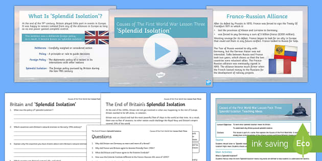 Causes of the First World War  Lesson 3: Splendid Isolation Lesson Pack - Causes of the First World War Lesson Pack 3: Splendid Isolation, First World War, causes of First Wo