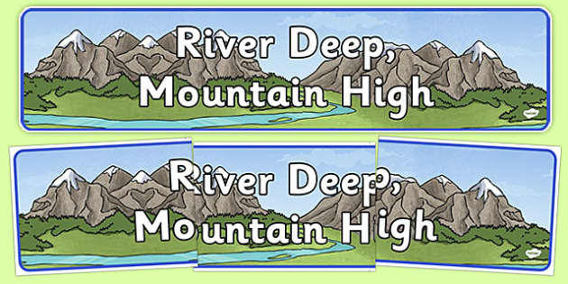 River Deep, Mountain High Display Banner - river deep, mountain high, display banner, display, banner