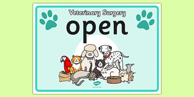 Vets Surgery Open Sign - Vets surgery, vet, vets, role play, open, closed, Opening Times, open, vet, operation, xray, nurse, medicine, vaccine, bandage, cat, dog, rabbit