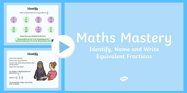 Year 5, Fractions and Decimals, Identify Name and Write Equivalent Fractions Maths Mastery PowerPoint