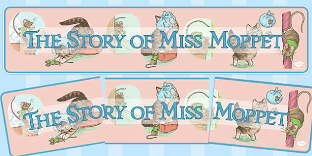 The Story of Miss Moppet Display Banner - Beatrix Potter, traditional tales, display, header, ks1, key stage 1, early years, visual aid