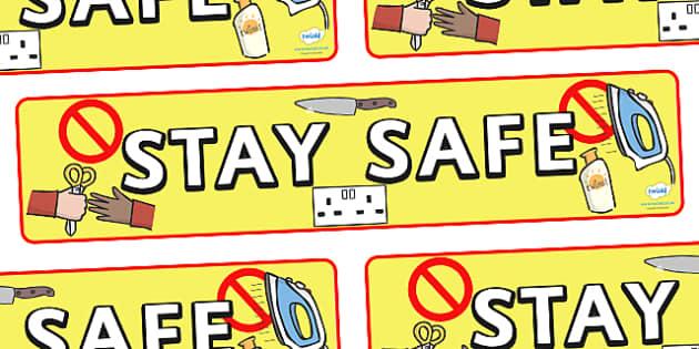 Stay Safe Display Banner - safety, safe, display, poster, banner, sign