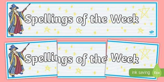 Spellings Of The Week Display Banner - spellings of the week, spell, how to spell, display, banner, sign, poster, spelling, week, spellings, literacy, KS2
