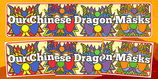 Our Chinese Dragon Masks Display Banner - chinese new year, chinese dragon, masks, display banner