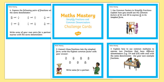 Year 6 Fractions Simplify Fractions and Common Denominators Maths Mastery Challenge Cards - year 6, fractions, simplify, common denominators, maths mastery, mastery, maths, mathematics, challenge cards