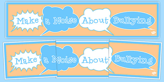 Anti-Bullying Week Make a Noise About Bullying Banner - anti-bullying week, noise, banner