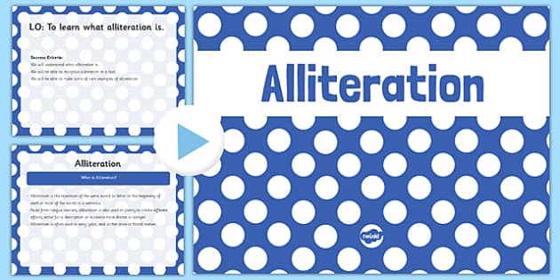 Alliteration PowerPoint CfE Early Level - CfE, Literacy, English, literary devices, alliteration