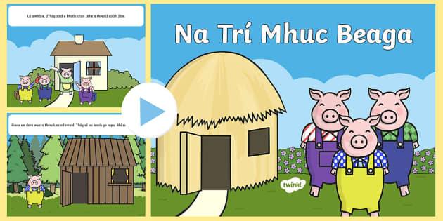 The Three Little Pigs Story PowerPoint Gaeilge - Na Trí Muca Beaga, The Three Little Pigs Irish, Gaeilge, Story,Irish, pigs, wolf, house, straw, bri