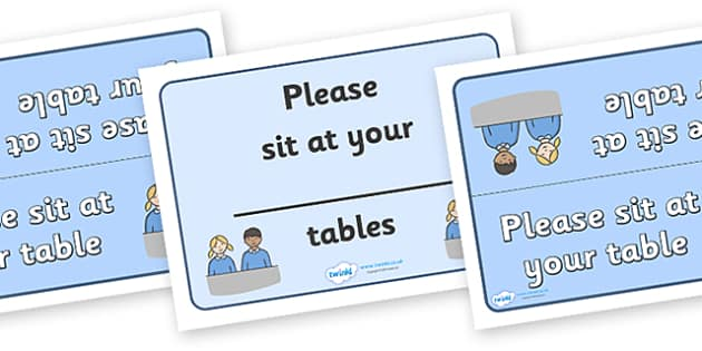 Sit At Your Table Signs - Good manners, sit at your table, sitting down, good behaviour, class management, behaviour management, SEN, polite, indoor voice
