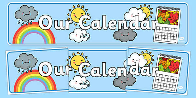 Our Calendar Display Banner  - calendar, classroom calendar, months of the year, weather chart, display, banner