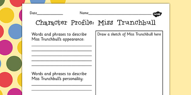 Miss Trunchbull Character Profile Worksheet to Support Teaching – Character Sketch Worksheet