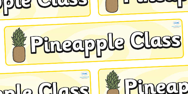 Pineapple Themed Classroom Display Banner - Themed banner, banner, display banner, Classroom labels, Area labels, Poster, Display, Areas