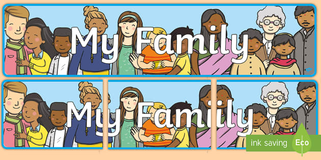 My Family Display Banner - family, ourselves, feelings, banner