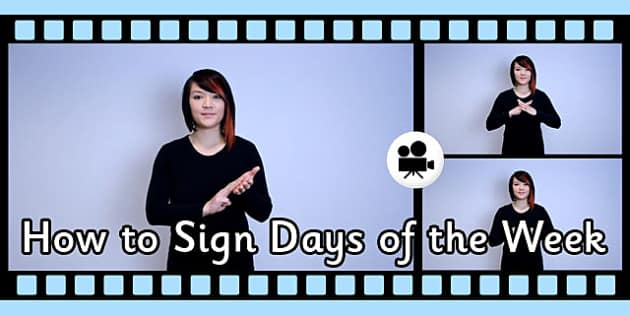How to Sign Days of the Week in British Sign Language Video Clip