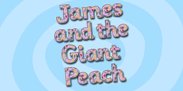 Display Lettering to Support Teaching on James and the Giant Peach - james and the giant peach, display lettering, lettering for display, display letters, themed lettering, display