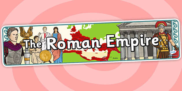 The Roman Empire Display Banner - roman, display banner, banner