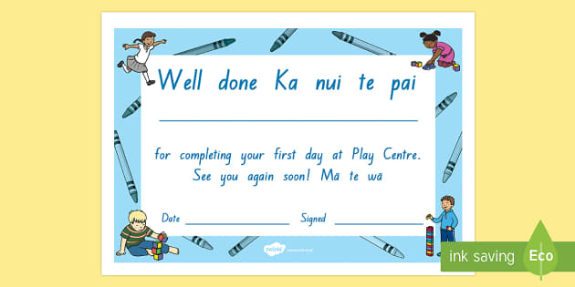 First day at Play centre Certificate Te Reo Maori/English