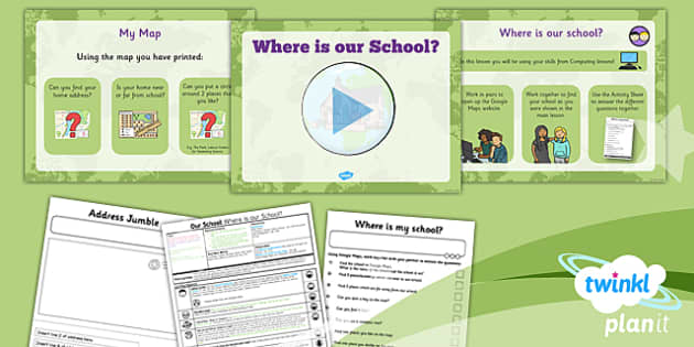 PlanIt - Geography Year 1 - Our School Lesson 3: Where is Our School? Lesson Pack