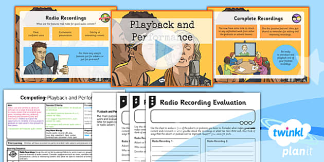 PlanIt - Computing Year 5 - Radio Station Lesson 6: Playback and Performance Lesson Pack - planit, computing