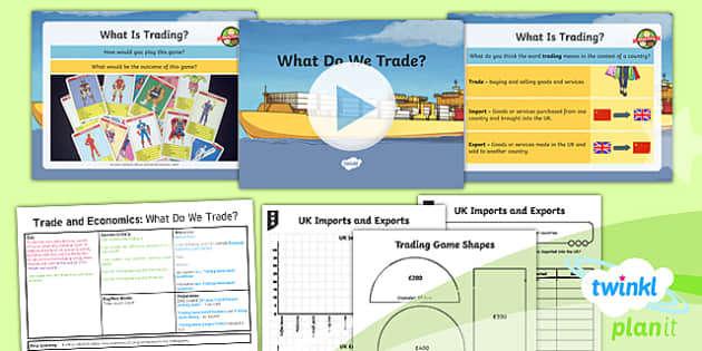 PlanIt - Geography Year 6 - Trade and Economics Lesson 1: What Do We Trade Lesson Pack