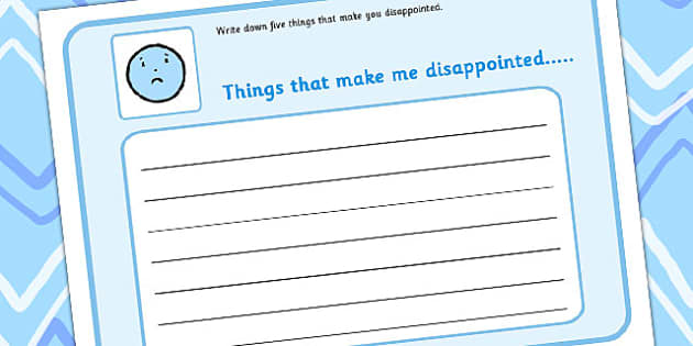Write Down 5 Things That Make You Disappointed - draw, feelings