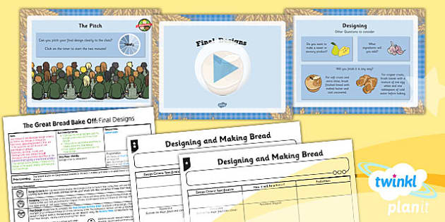PlanIt - D&T LKS2 - The Great Bread Bake Off Lesson 5: Final Designs Lesson Pack
