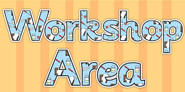 Workshop Area Display Lettering - workshop, classroom areas