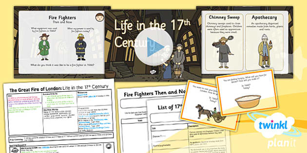 PlanIt - History KS1 - The Great Fire of London Lesson 2: Life in the 17th Century Lesson Pack