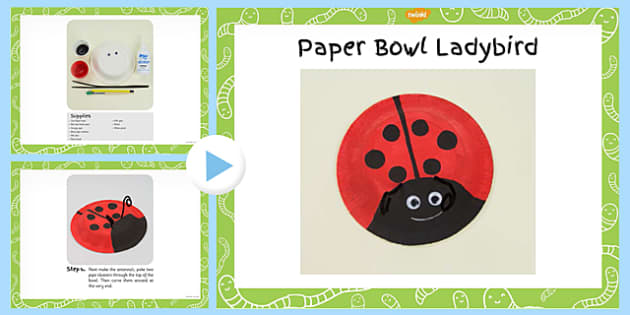 Paper Bowl Ladybird Craft Instructions PowerPoint - minibeasts, EYFS lesson plan, activity,
