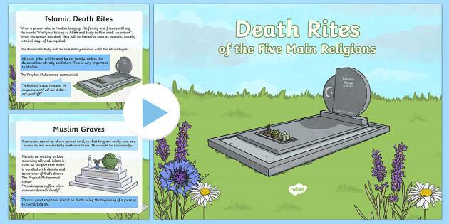 UKS2 World Religion Death Rites PowerPoint - Upper Key Stage 2, year 6, year 5, death, death rites, ceremony, religion, Sikhism, Hinduism, Christ