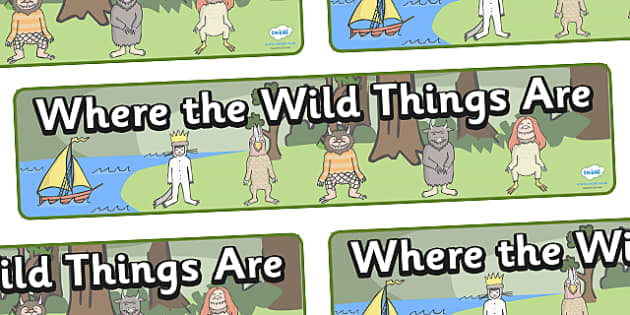 Display Banners to Support Teaching on Where the Wild Things Are - Where the Wild Things Are, Maurice Sendak, Wild Things, resources, Max, wild rumpus, boat, wolf suit, dream, fantasy, story, story book, story book resources, story sequencing, story