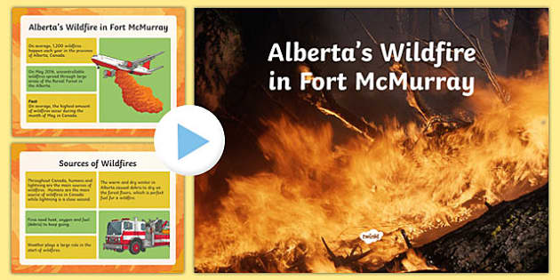 Alberta's Wildfires Informative PowerPoint - canada, Alberta, wildfire, fire, natural disaster, communication, speaking, discussion