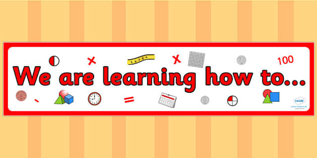 Year 1 Maths Themed We are learning how to Display Banner Pack