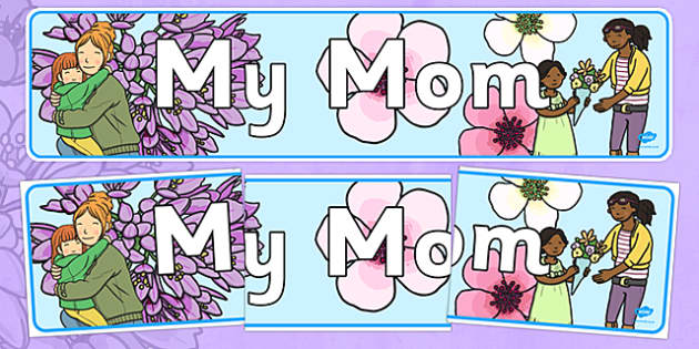 My Mom Display Banner - usa, america, display, banner, display banner, my mum banner, my mum display, mothers day, mothers day banner, mothers day display, banner for mothers day, mothersday, poster, sign, classroom display, themed banner