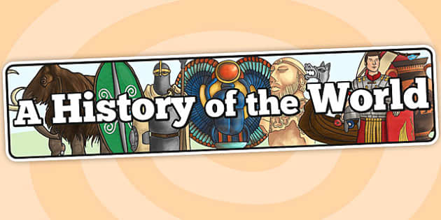 A History of the World Display Banner - history, world, banner