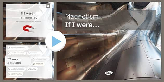 KS3 Magnetism If I were.... PowerPoint
