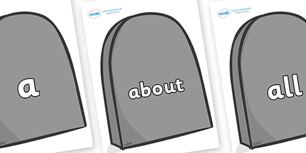 100 High Frequency Words on Grave Stones - High frequency words, hfw, DfES Letters and Sounds, Letters and Sounds, display words