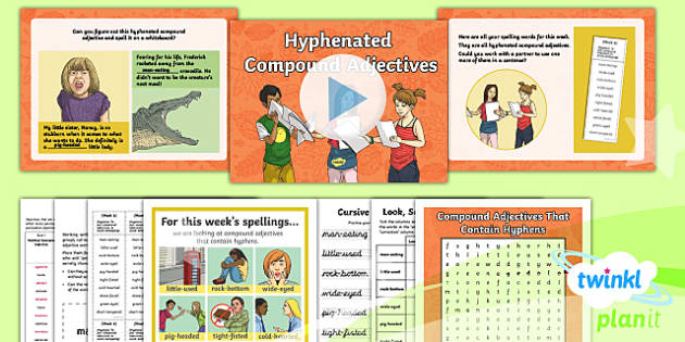 PlanIt Y6 Term 1A W6: Hyphenated Compound Adjectives Spelling Pack