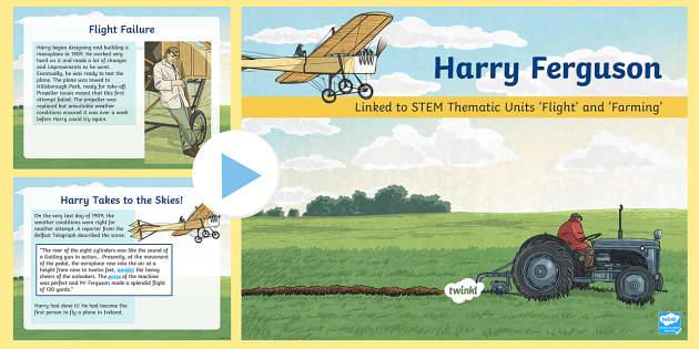 Harry Ferguson PowerPoint - STEM, thematic units, flight, farming, three point linkage system, tractors, Fergie, monoplane, plou
