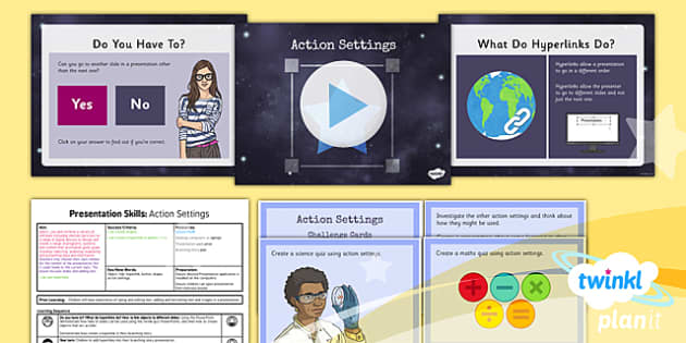 PlanIt - Computing Year 3 - Presentation Skills Lesson 4: Action Settings Lesson Pack - planit, computing, year 3, presentation skills, unit, lesson 4