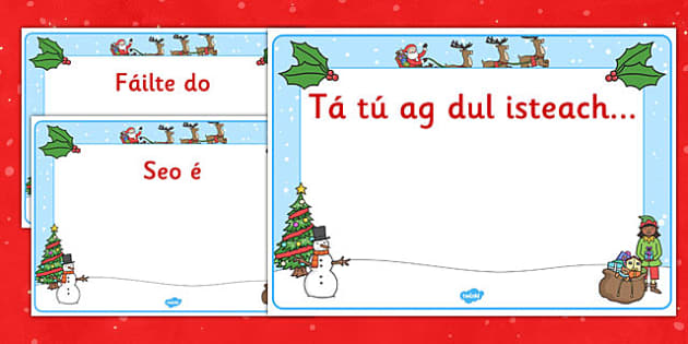 Christmas Editable Class Welcome Signs Gaeilge - gaeilge, christmas, christmas welcome signs, christmas themed welcome signs, welcome signs, editable welcome signs
