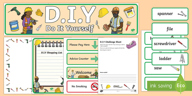 DIY Shop Role Play Pack - D.I.Y, role play, do it yourself, Role play, play, pack, building, home, home improvement, hammer, saw, nails, Early Years (EYFS), KS1 & KS2 Primary Teaching Resources