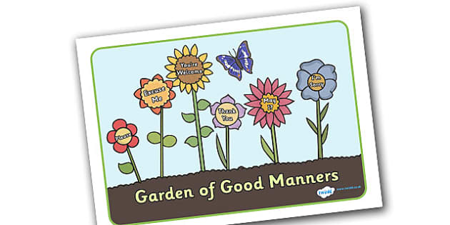 Garden Of Good Manners Display Posters - good manners, education, home school, child development, children activities, free, kids, children behaviour, behavior children, behaviour management, behaviour, garden