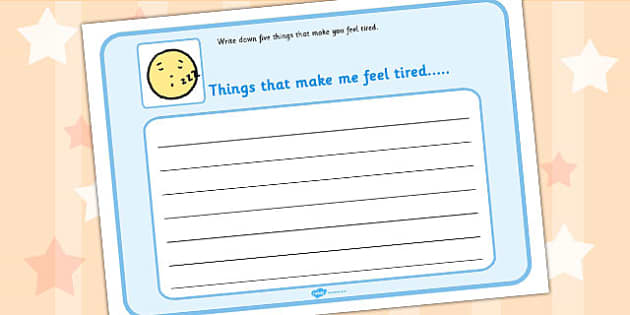 5 Things That Make You Feel Tired Writing Template - feelings, emotions