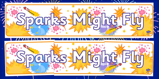 Sparks Might Fly Display Banner - sparks, might, fly, display, banner