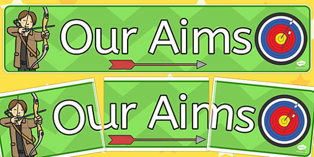 Our Aims Display Banner - Aim, target, display banner, display, our targets, aims, goals, maths targets, literacy targets, class targets, class goals