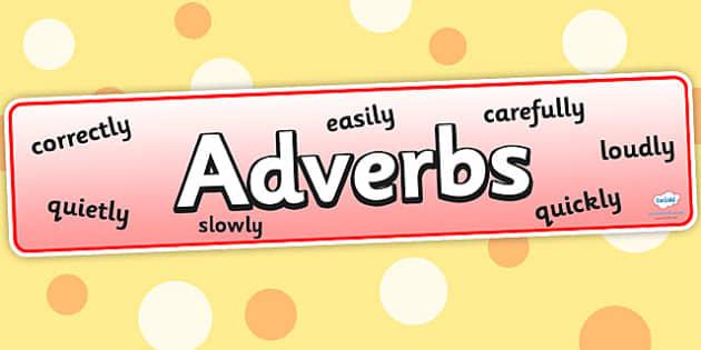 Adverbs Display Banner - adverbs display banner, adverbs, adverb, display, banner, sign, poster, words, word, type