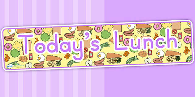Todays Lunch Display Banner - food, food display, eating, health