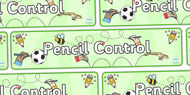 Pencil Control Display Banner - pencil control, writing, pencil control area, classroom signs, classroom banners